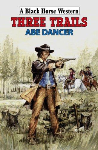 Three Trails By Abe Dancer