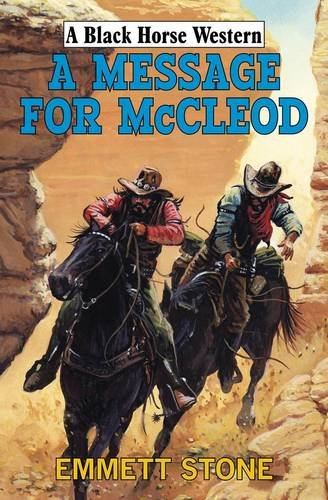 A Message for McLeod By Emmett Stone
