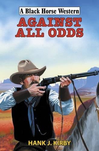Against All Odds By Hank J. Kirby