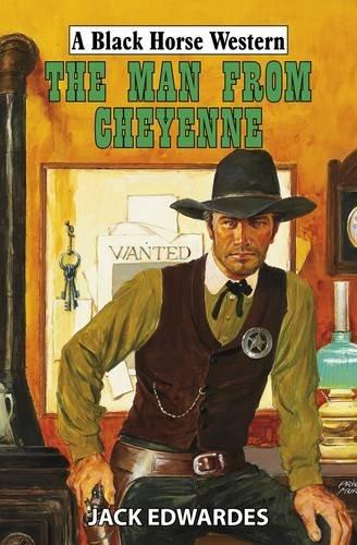 The Man from Cheyenne By Jack Edwardes