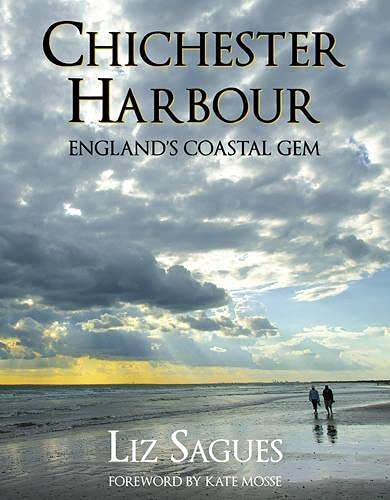 Chichester Harbour: England's Coastal Gem By Liz Sagues