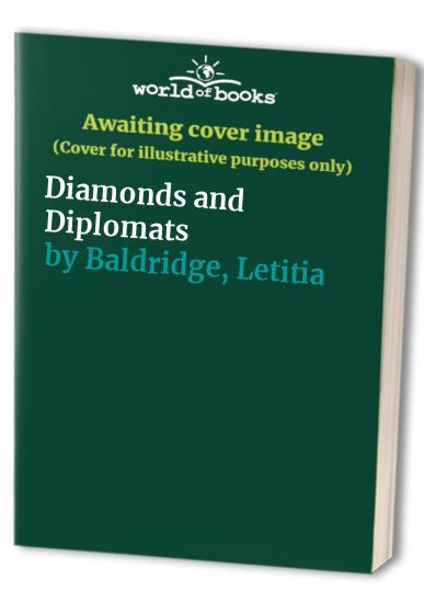 Diamonds and Diplomats By Letitia Baldridge