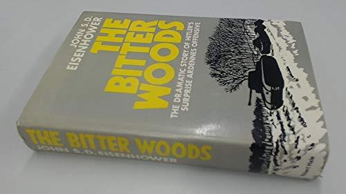 Bitter Woods By John S. D. Eisenhower