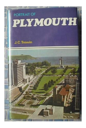 Portrait of Plymouth By J. C. Trewin