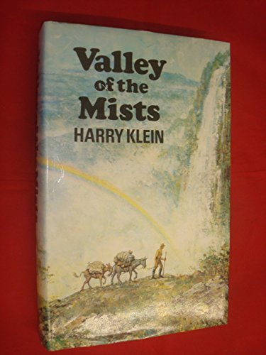 Valley of the Mists By Harry Klein