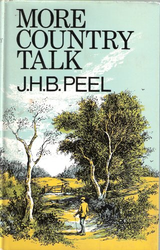 More Country Talk By J.H.B. Peel