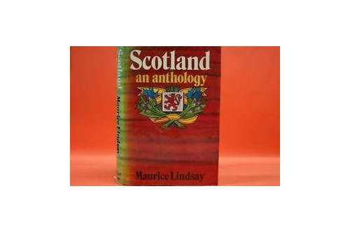 Scotland: An Anthology by Maurice Lindsay
