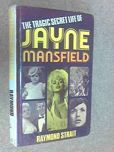 Tragic Secret Life of Jayne Mansfield By Raymond Strait