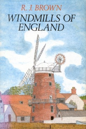 Windmills of England By R. J. Brown