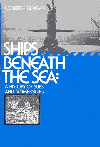 Ships Beneath the Sea By Robert F. Burgess