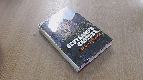 Scotland's Castles By Hubert Fenwick