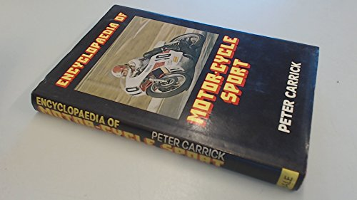 Encyclopaedia of Motor Cycle Sport By Edited by Peter Carrick