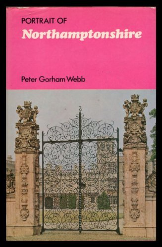 Portrait of Northamptonshire By Peter Gorham Webb