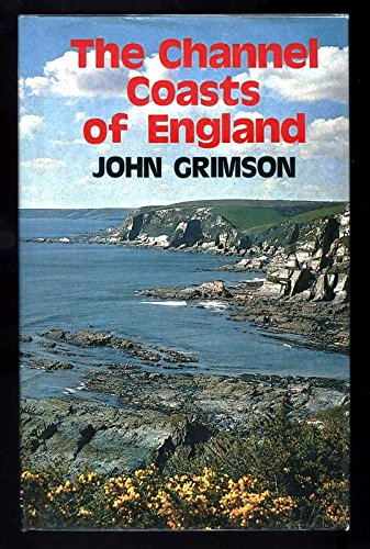 Channel Coasts of England By John Grimson