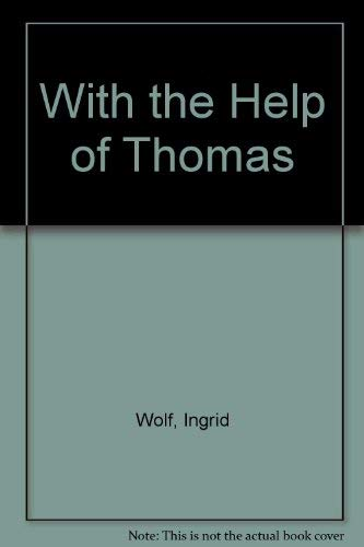 With the Help of Thomas By Ingrid Wolf