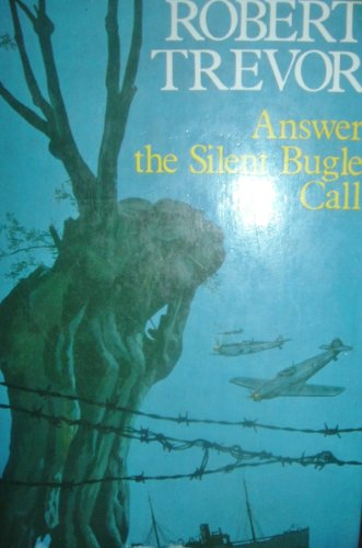 Answer the Silent Bugle Call By Robert Trevor