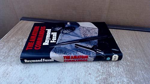 Amateur Commandos By Raymond Foxall