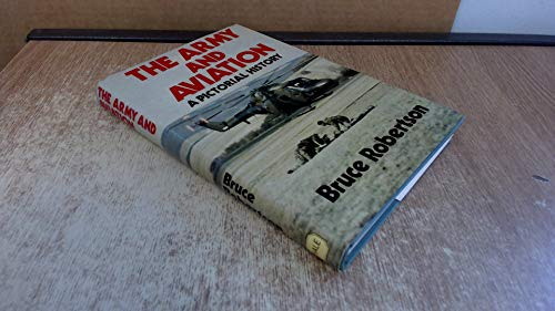 Army and Aviation By Bruce Robertson