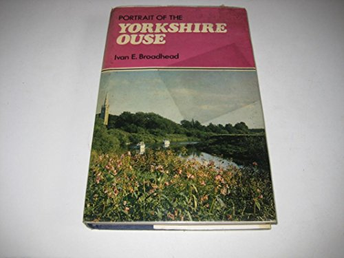 Portrait of the Yorkshire Ouse By Ivan E. Broadhead