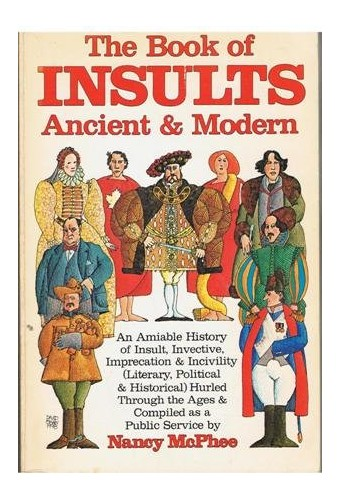 Book of Insults, Ancient and Modern By Nancy McPhee