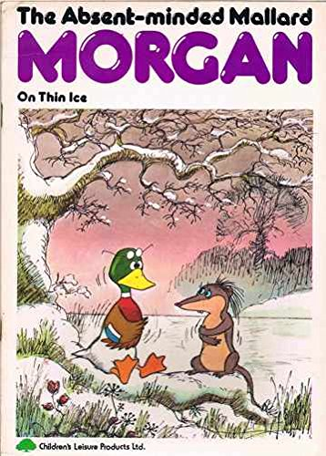 """The Absent-minded Mallard """"Morgan"""": The Anniversary By Audrey & Bill Titcombe"""