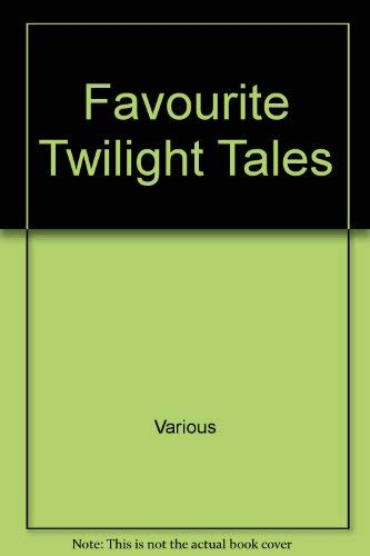 Favourite Twilight Tales By Various