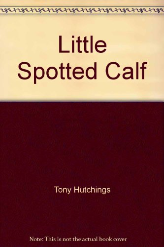 Little Spotted Calf By Hutchings