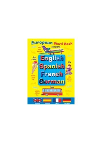 EUROPEAN WORD BOOK :ENGLISH, SPANISH FRENCH, GERMAN By BROWN WATSON