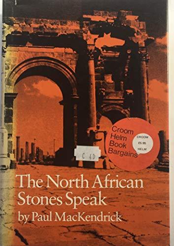 Stones of North Africa Speak By Paul MacKendrick