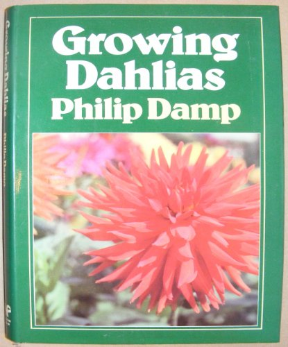 Growing Dahlias By Philip Damp