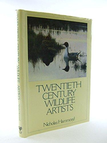 Twentieth Century Wild Life Artists By Nicholas Hammond