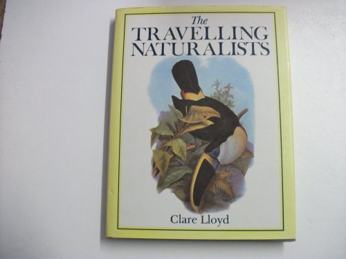 The Travelling Naturalists By Clare Lloyd