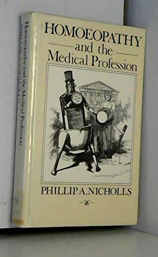 Homoeopathy and the Medical Profession By Philip Nichols
