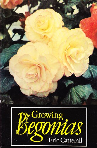 Growing Begonias By Eric Catterall