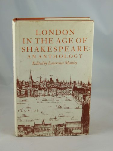 London in the Age of Shakespeare By Lawrence Manley