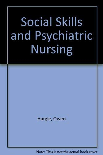 Social Skills and Psychiatric Nursing By Owen Hargie