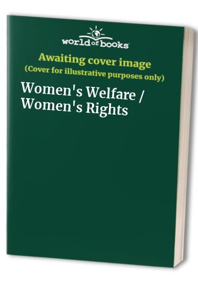 Women's Welfare / Women's Rights By Jane Lewis