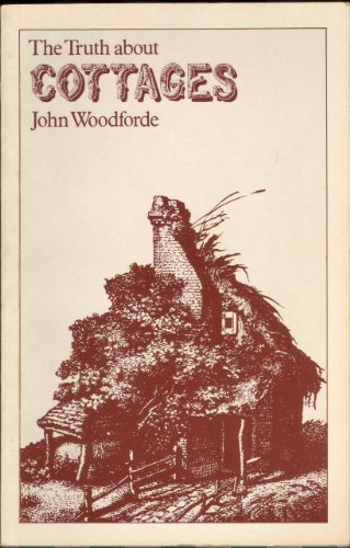 Truth About Cottages By John Woodforde