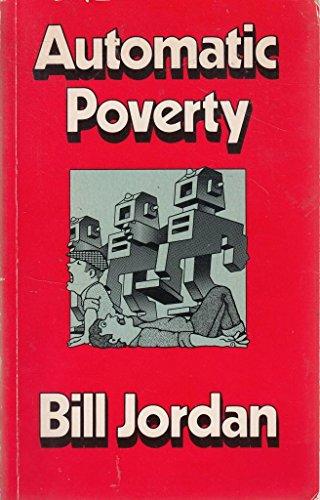 Automatic Poverty By Bill Jordan
