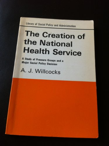Creation of the National Health Service By A.J. Willcocks
