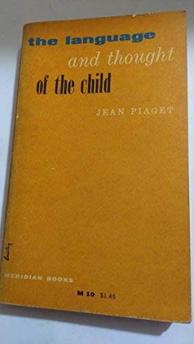 The Language and Thought of the Child By Jean Piaget