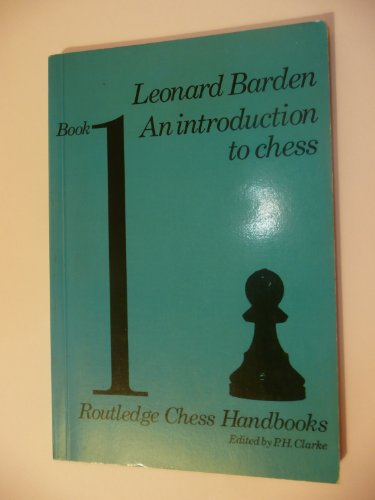 Introduction to Chess By Leonard Barden