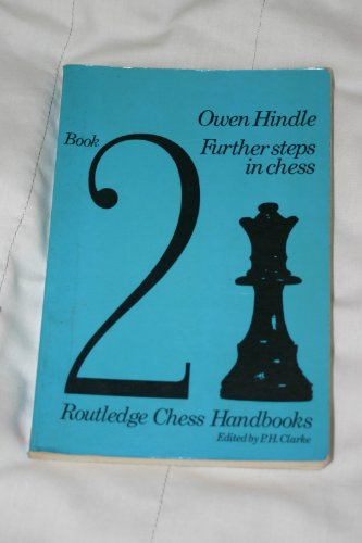 Further Steps in Chess By Owen Hindle