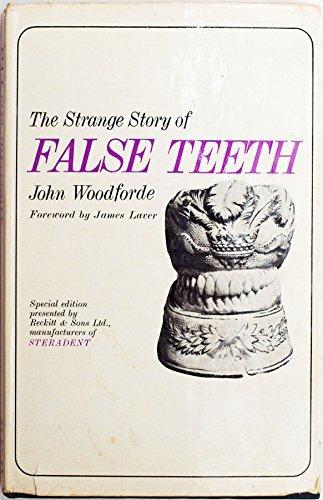 Strange Story of False Teeth By John Woodforde