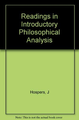 Readings in Introductory Philosophical Analysis By John Hospers