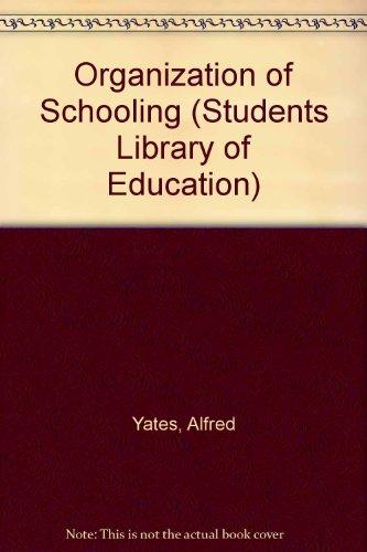 Organization of Schooling By Alfred Yates