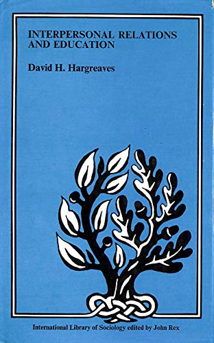 Interpersonal Relations and Education By David H. Hargreaves