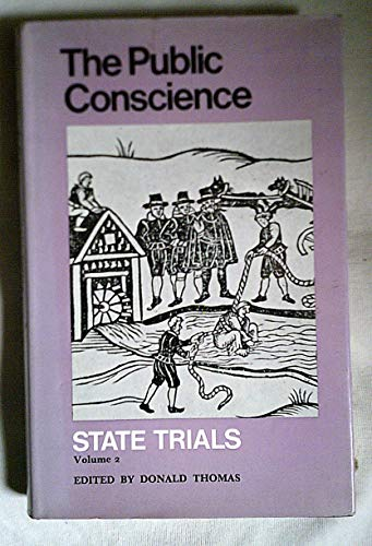 State Trials: v. 2: The Public Conscience by Donald Thomas
