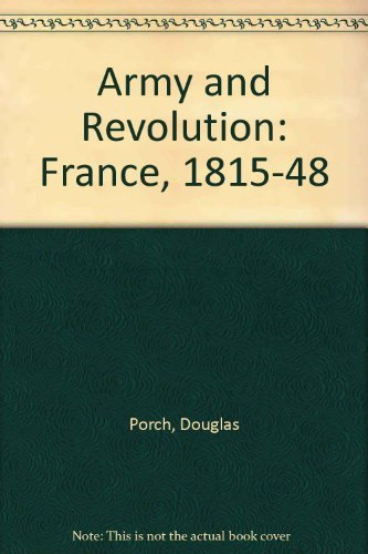 Army and Revolution By Douglas Porch
