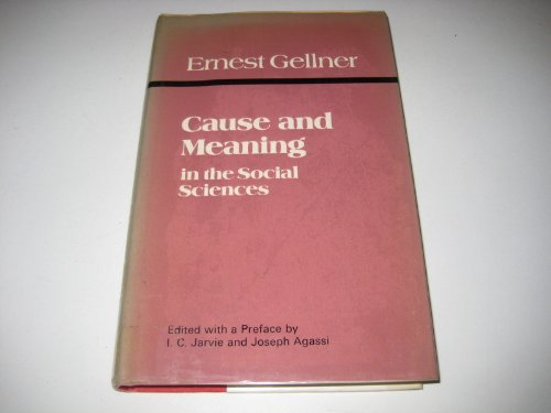 Cause and Meaning in the Social Sciences By Ernest Gellner